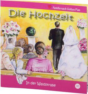 Die Hochzeit -  In der Waldstraße 30