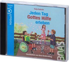 Habicht / Heike: Jeden Tag Gottes Hilfe erleben (Audio-Hörbuch-CD)