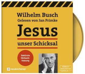 Busch: Jesus unser Schicksal (MP3-Hörbuch) - gekürzte Hörbuchfassung