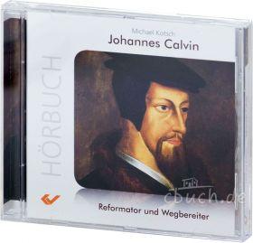 Michael Kotsch: Johannes Calvin (MP3-Hörbuch)