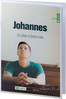 Eddie Rasnake; Johannes - Ein Leben in Gottes Liebe