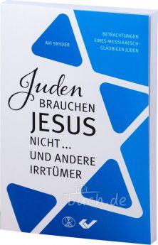 Avi Snyder: Juden brauchen Jesus nicht
