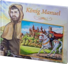 Heinrich Töws: König Manuel - christliches Kinderbuch - CMV