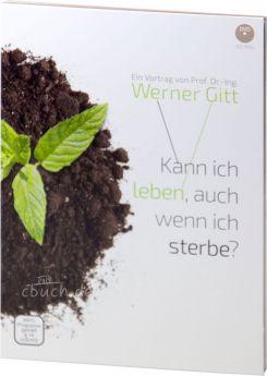 Werner Gitt: Kann ich leben, auch wenn ich sterbe? - DVD