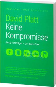 David Platt: Keine Kompromisse
