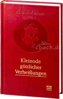 Charles Haddon Spurgeon: Kleinode göttlicher Verheißungen - Geschenkausgabe - Großdruck mit Goldprägung