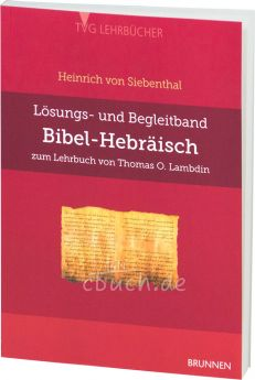 Siebenthal: Bibel-Hebräisch Lösungsbuch