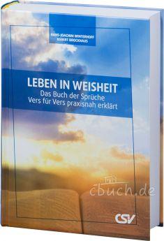 H.-J. Winterhoff und E. Brockhaus: Leben in Weisheit - Das Buch der Sprüche