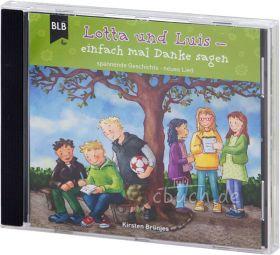 Kirsten Brünjes: Lotta und Luis - einfach mal Danke sagen (Audio-Hörspiel)