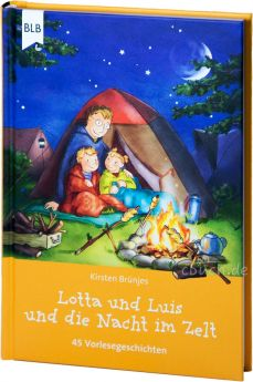 Kirsten Brünjes: Lotta und Luis und die Nacht im Zelt - 42 Vorlesegeschichten