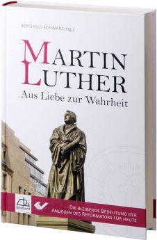 Schwarz (Hrsg.): Martin Luther - Aus Liebe zur Wahrheit