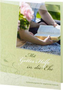 Mit Gottes Hilfe in die Ehe