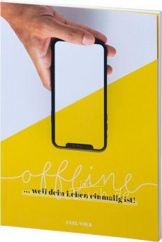 Axel Volk: offline ... weil dein Leben einmalig ist!