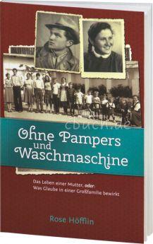 Rose Höfflin: Ohne Pampers und Waschmaschine
