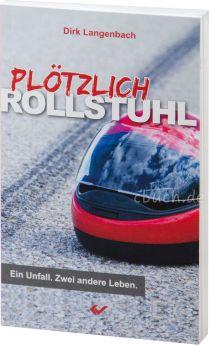 Dirk Langenbach: Plötzlich Rollstuhl - Ein Unfall. Zwei andere Leben
