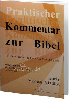 Praktischer Kommentar zur Bibel, Band 2: Matthäus 16,13-28,20