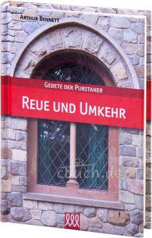 Arthur Bennett: Gebete der Puritaner - Reue und Umkehr