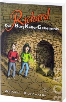 Klipphahn: Richard - Das BurgKellerGeheimnis