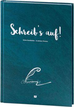 Peter Güthler: Schreib's auf! Deine Geschichte – in deinen Worten!