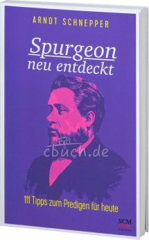 Arndt Schnepper: Spurgeon neu entdeckt