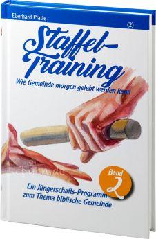 Eberhard Platte: Staffel-Training (2) - Wie Gemeinde morgen gelebt werden kann