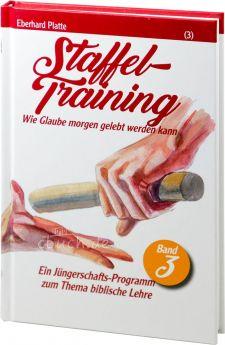 Eberhard Platte: Staffel-Training (3) - Wie Glaube morgen gelebt werden kann