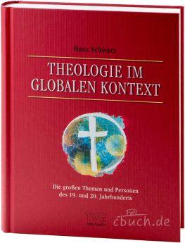 Dr. Hans Schwarz: Theologie im globalen Kontext