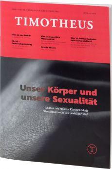 Timotheus Magazin Nr. 35 - 02/2019 Unser Körper und unsere Sexualität