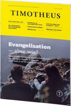 Timotheus Magazin Nr. 38 - 01/2020 - Evangelisation – aber wie?