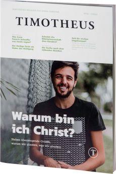 Timotheus Magazin Nr. 40 - 03/2020 - Warum bin ich Christ?