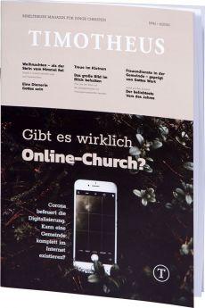 Timotheus Magazin Nr. 41 - 04/2020 - Gibt es wirklich Online-Church?