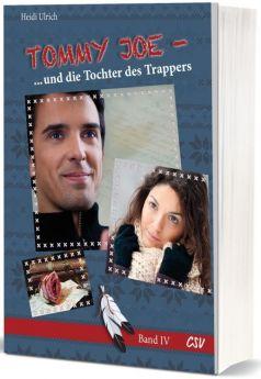 Heidi Ulrich: Tommy Joe...und die Tochter des Trappers (Band 4)