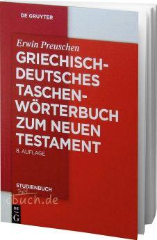Preuschen: Griechisch-deutsches Taschenwörterbuch zum Neuen Testament