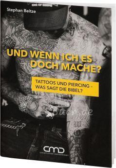 Und wenn ich es doch mache? Tattoos und Piercing – was sagt die Bibel?