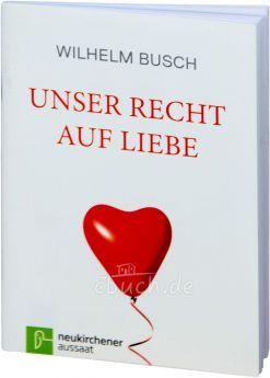 Busch: Unser Recht auf Liebe