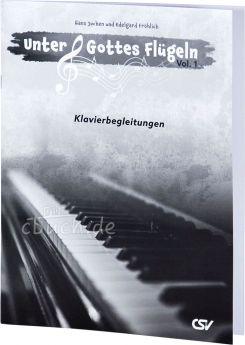 Jochen/Fröhlich: Unter Gottes Flügeln – Vol. 1 – Klavierbegleitungen