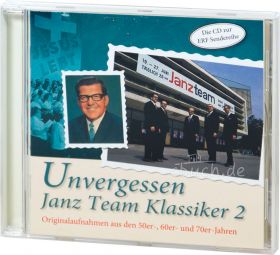 Unvergessen - Janz Team Klassiker 2 (Audio-CD)