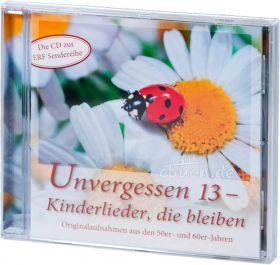 Unvergessen 13 - Kinderlieder, die bleiben (Audio-CD)
