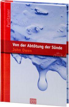 John Owen: Von der Abtötung der Sünde