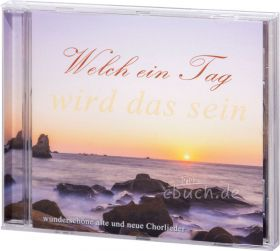 Welch ein Tag wird das sein - Lieder (Audio-CD)