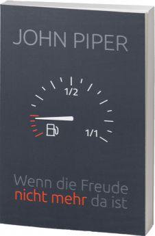 John Piper: Wenn die Freude nicht mehr da ist