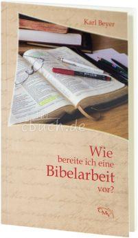 Beyer: Wie bereite ich eine Bibelarbeit vor?