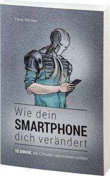 Tony Reinke: Wie dein Smartphone dich verändert