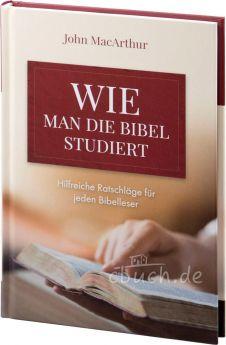 MacArthur: Wie man die Bibel studiert