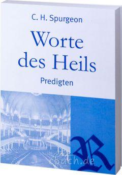 C.H. Spurgeon: Worte des Heils - Predigten.
