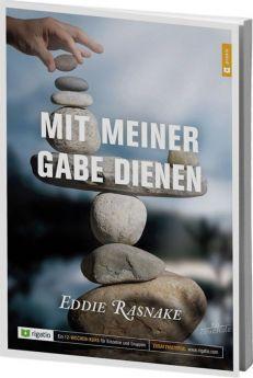 Eddie Rasnake: Mit meiner Gabe dienen - Ein Kurs - Rigatio