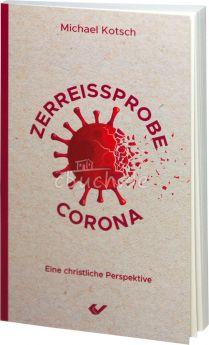 Michael Kotsch: Zerreißprobe Corona - Eine christliche Perspektive