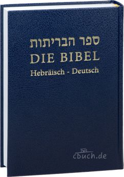 Die Bibel – Hebräisch - Deutsch