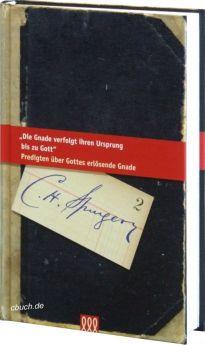 Spurgeon: Die Gnade verfolgt ihren Ursprung ... (Bd. 2)