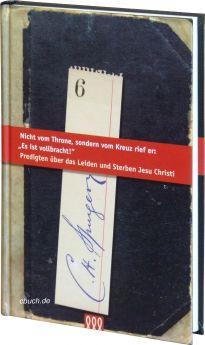 """Charles H. Spurgeon: Nicht vom Throne, sondern vom Kreuz rief er: """"Es ist vollbracht!"""""""